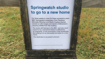 Signs go up to let visitors know the Springwatch studio is being dismantled. Picture: PAUL GEATER