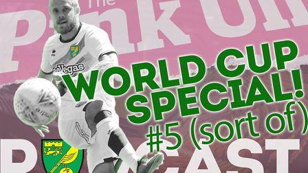 The latest edition of the PinkUn Norwich City Podcast rounds up the 2018 World Cup - before swiftly