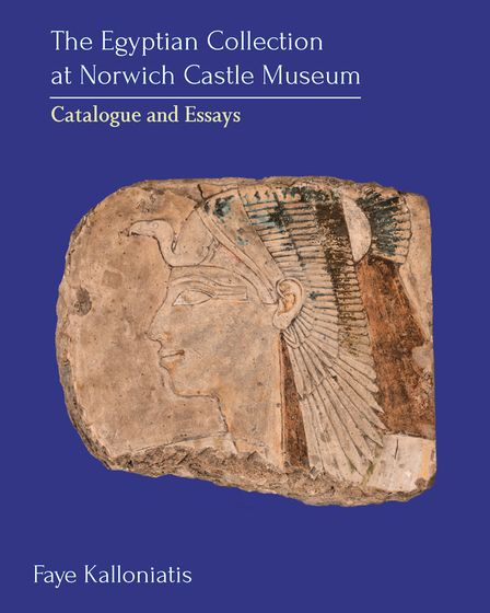 The Egyptian Collection at Norwich Castle Museum, by Faye Kalloniatis