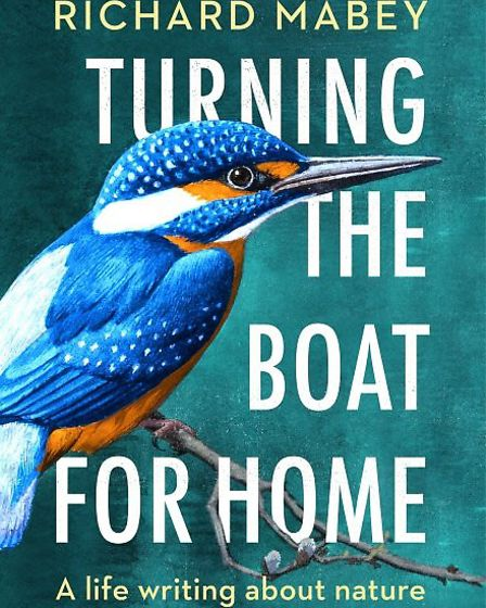 Turning the Boat for Home: A Life Writing About Nature by Richard Mabey that the writer will launch