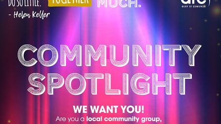 The Arc in Bury St Edmunds is hosting a Community Spotlight campaign. Image: THE ARC