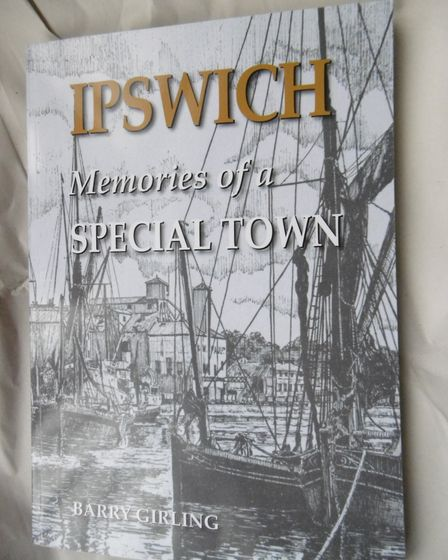 Local author Barry Girling has written Ipswich; Memories of a Special Town, about his home town.