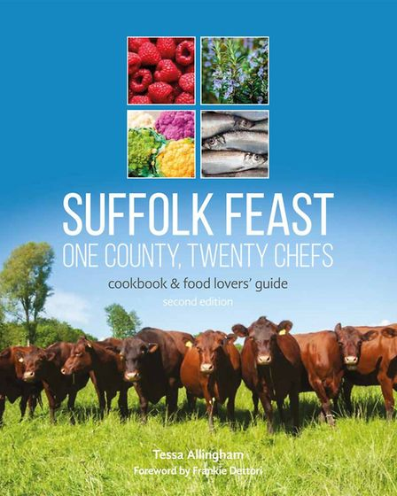 The cover of Tessa Allingham's new book, Suffolk Feast: One County, Twenty Chefs Picture: EMMA KINDR