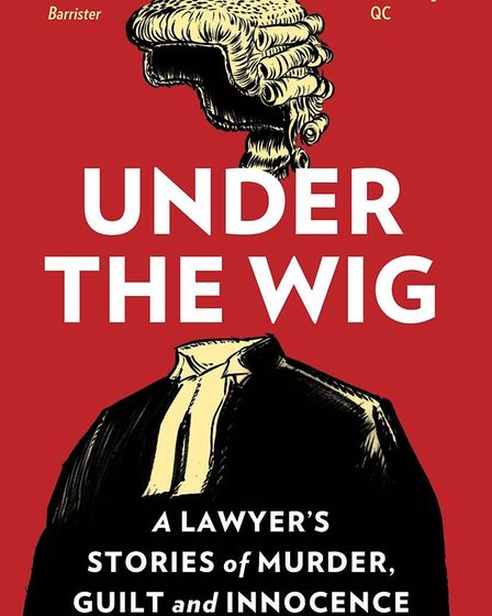 The book jacket for Under the Wig A Lawyer�s Stories of Murder, Guilt and Innocence Picture: CANBURY