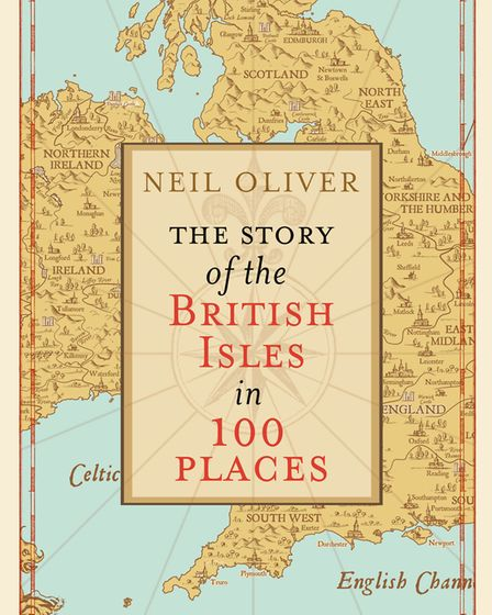 Neil Oliver's latest book, The Story of the British Isles in 100 places Picture: CONTRIBUTED