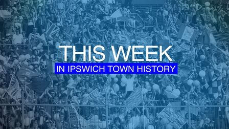 This week in Ipswich Town history