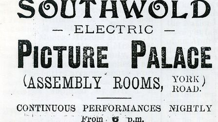 A Southwold Electric Picture Palace advert from October 15, 1912 Picture: COURTESY DAVID CLEVELAN