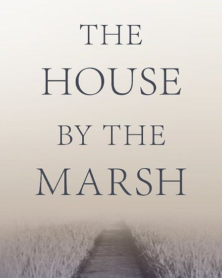 The House by the Marsh was the first book in the Suffolk Trilogy Picture: WILLIAM BLYGHTON