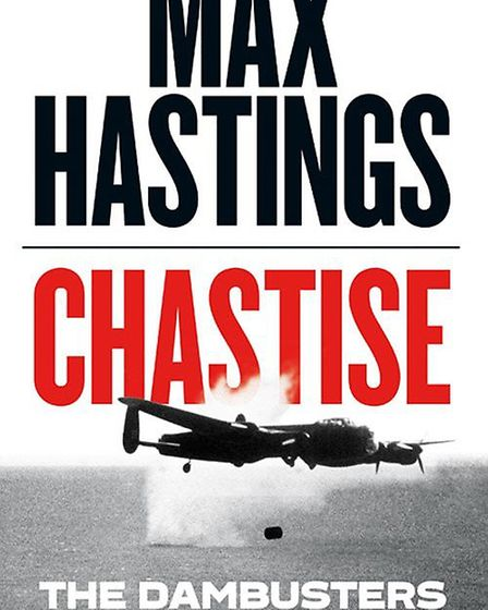 Max Hastings has a new military book out focusing on the Operation Chastise dam busters raid in 1943