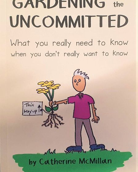 �Gardening for the Uncommitted: What You Really Need to Know, When You Don�t Really Want to Know� is