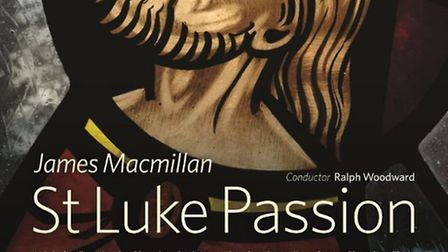 James MacMillan's St Luke Passion will be performed at St John's College Chapel in Cambridge on Satu