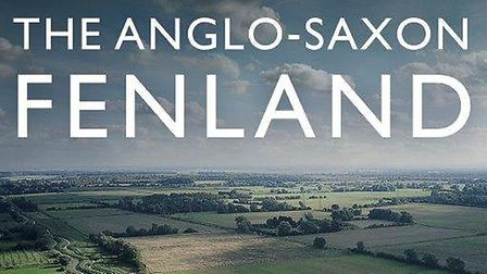 The Anglo-Saxon Fenland, the latest book by Dr Susan Oosthuizen, who will be giving a talk in Wisbec