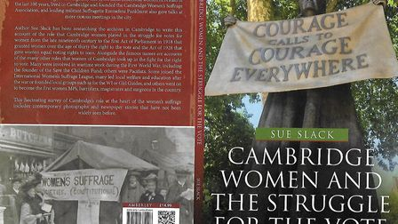 Cambridge Women and the Struggle for the Vote, by Sue Slack, marks 100 years since women gained the