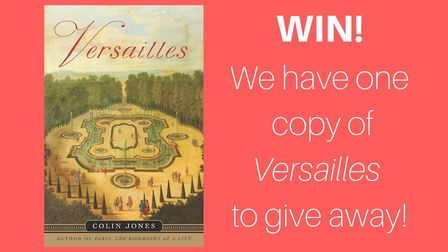 Enter our competition for your chance to win a copy of the book Versailles by Colin Jones