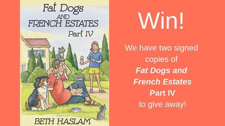 We have two signed copies of Fat Dogs and French Estates Part IV to give away