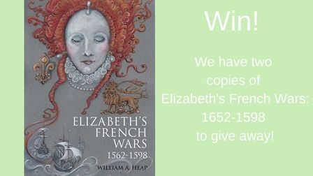 Enter our competition to win a copy of Elizabeth's French Wars