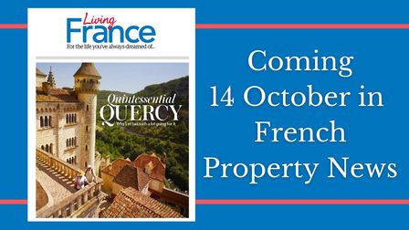 Look out for the 24-page Living France section in the November issue of French Property News
