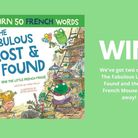 Win a copy of The Fabulous Lost and Found and the Little French Mouse