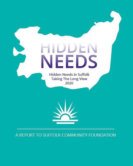 Hidden Needs 3 - the new report commissioned by the Suffolk Community Foundation. Picture: SUFFOLK COMMUNITY FOUNDATION