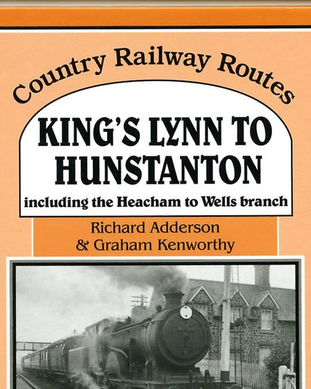 'Country Railway Routes: King's Lynn to Hunstanton, including the Heacham to Wells branch'.