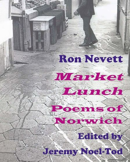 The cover of Market Lunch: Poems of Norwich by Ron Nevett