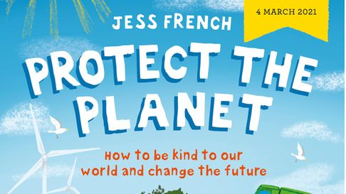 Protect the Planet by Norfolk vet, tv presenter and author Jess French