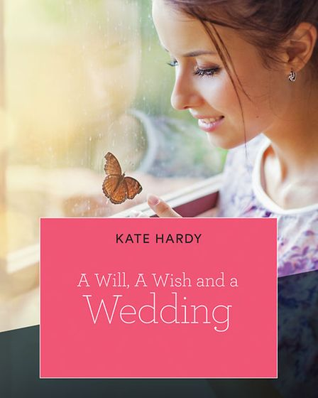 A Will, A Wish and a Wedding by Norwich author Kate Hardy published by Mills and Boon True Love.