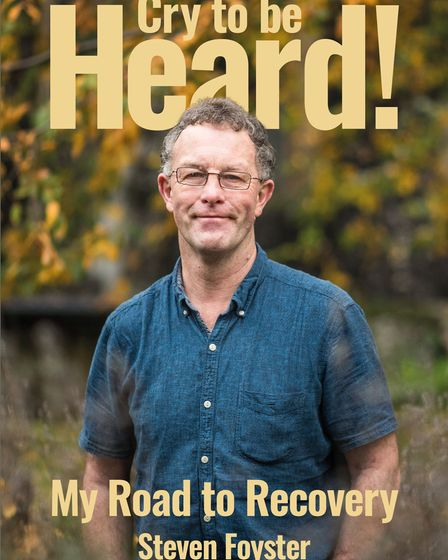 The book cover of Cry to be Heard! My Road to Recovery by Steven Foyster