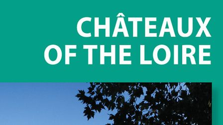 A guide to the Châteaux of the Loire