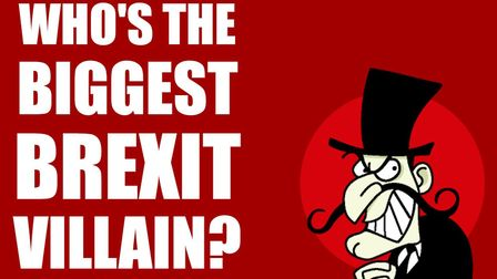 We asked you: Who's the biggest Brexit villain?