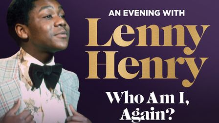 Who Am I Again? And Evening With Lenny Henry is coming to the Ipswich Regent in November 2019