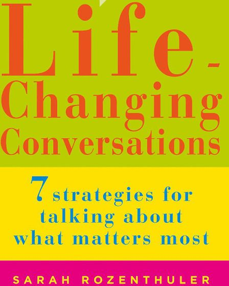 Life-Changing Conversations: 7 Strategies For Talking About What Matters Most by Sarah Rozenthuler,