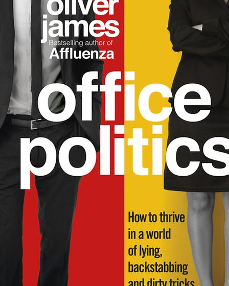 Office Politics: How To Thrive In A World Of Lying, Backstabbing And Dirty Tricks by Oliver James, p