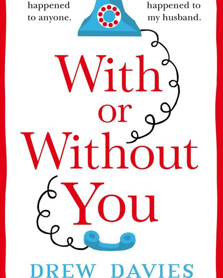 The front cover of With or Without You, the latest book by women's fiction writer Drew Davies. Pictu