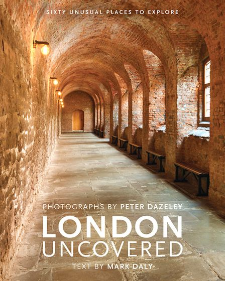 London Uncovered, Peter Dazeley and Mark Daly, £30, Frances Lincoln
