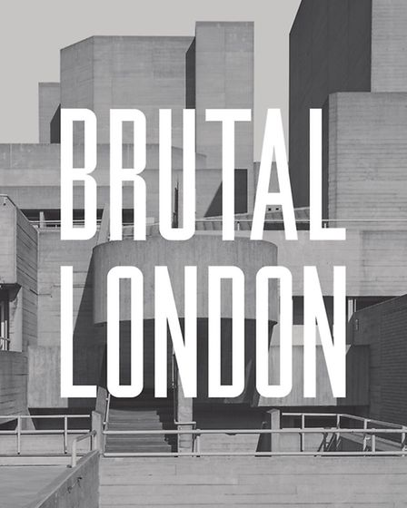Brutal London, by Simon Phipps, published by September Publishing at £14.99
