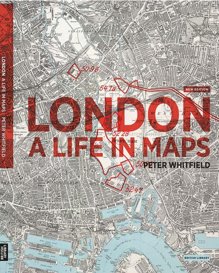 London: A Life in Maps by Peter Whitfield, £14.99, The British Library