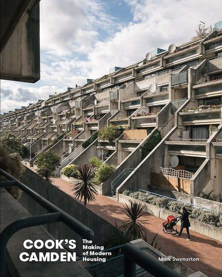 Cook's Camden: The Making of Modern Housing, Mark Swenarton, Lund Humphries Publishers, �45