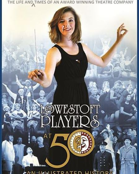 'The Lowestoft Players at 50' celebrates the ever-growing success of the amateur dramatics society.