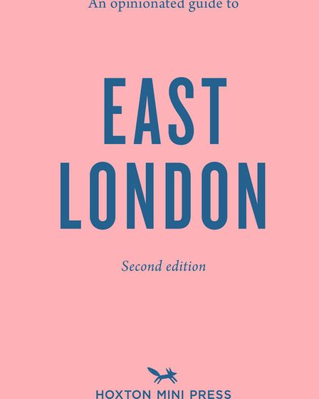 This is the second edition of Sonya Barber's East London: Opinionated.