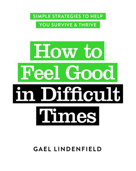 Gael Lindenfield psychotherapist and author of How to Feel Good