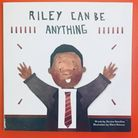 Riley Can Be Anything by Mrs Davina Hamilton is one of the books in Rachel Sewell's classroom libra