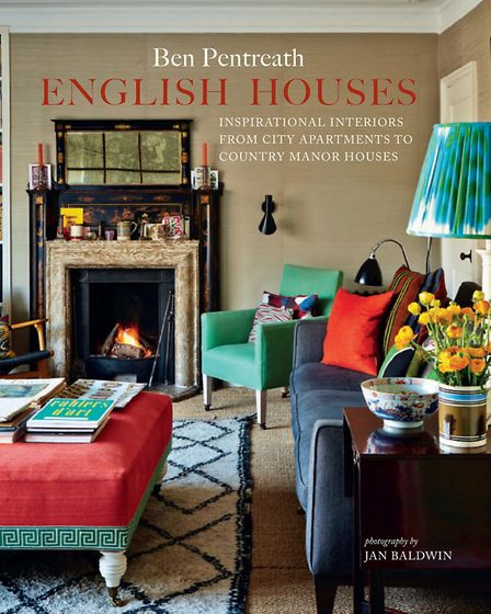 English Houses: Inspirational interiors from city apartments to country manor houses, Ben Pentreath,
