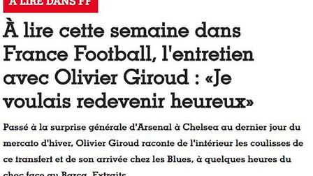 Olivier Giroud has revealed to France Football why he left Arsenal. Credit France Football