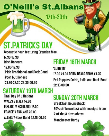 O'Neills St Albans will be hosting a weekend of Paddy's Day events