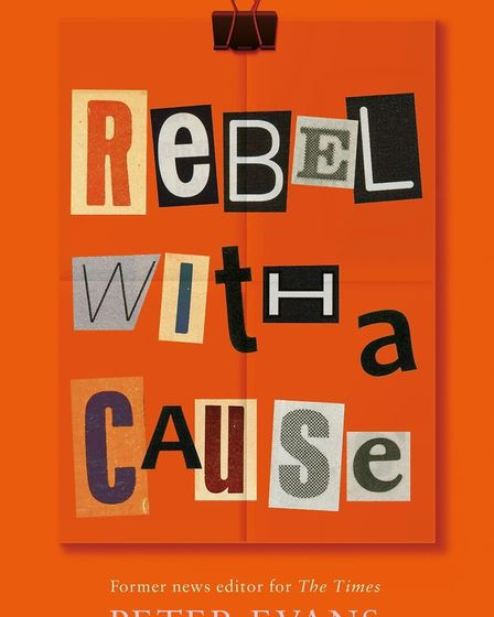 The front cover of the book Rebel With A Cause. Photo: The Book Guild.