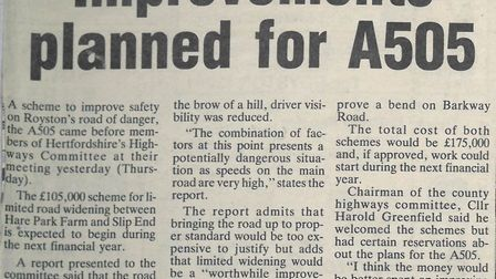 Plans to improve the safety of the A505 were put before the Highways Committee in 1985. Picture: Roy