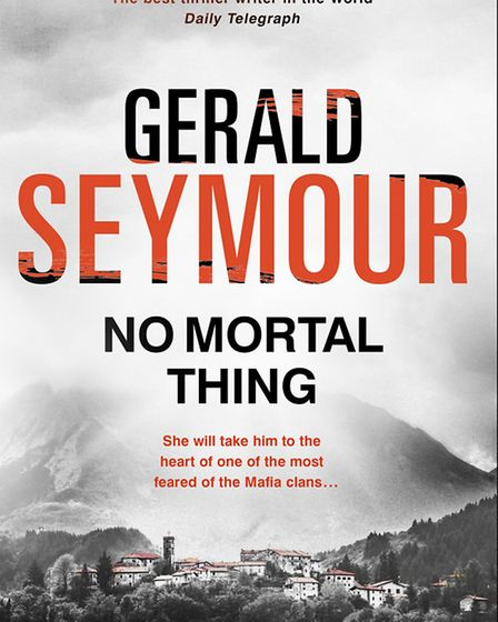 No Mortal Thing is the new book by thriller writer Gerald Seymour