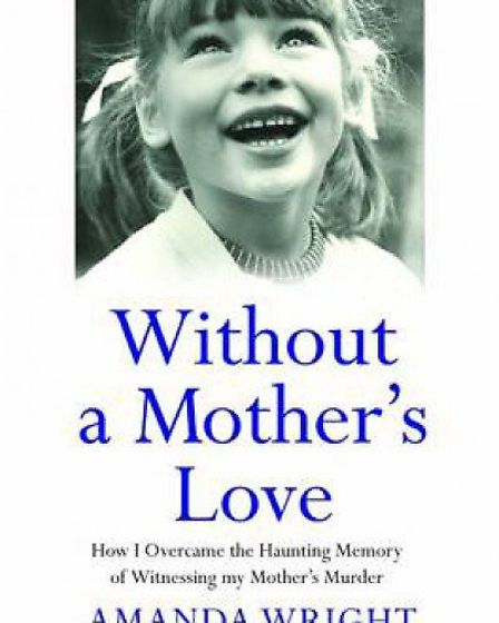 Amanda's book Without a Mother's Love