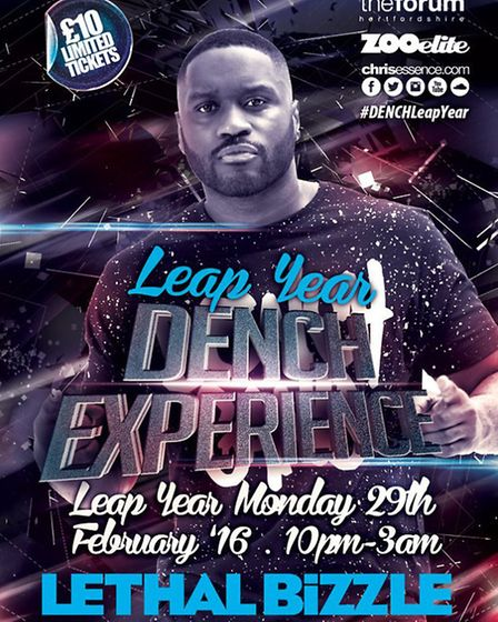 Lethal Bizzle will be appearing at The Forum Hertfordshire in Hatfield for a Dench Leap Year party